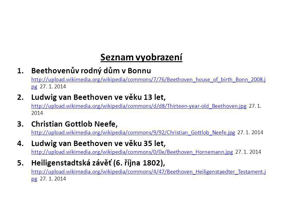 Seznam vyobrazení 1.Beethovenův rodný dům v Bonnu http://upload.wikimedia.org/wikipedia/commons/7/76/Beethoven_house_of_birth_Bonn_2008.j pg 27.