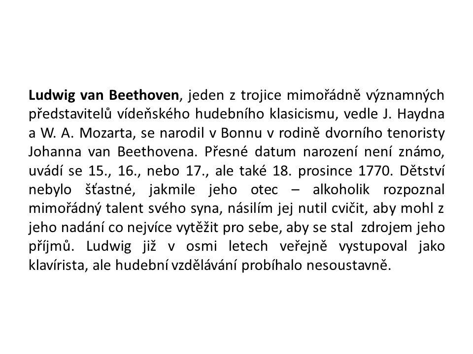Ludwig van Beethoven, jeden z trojice mimořádně významných představitelů vídeňského hudebního klasicismu, vedle J.