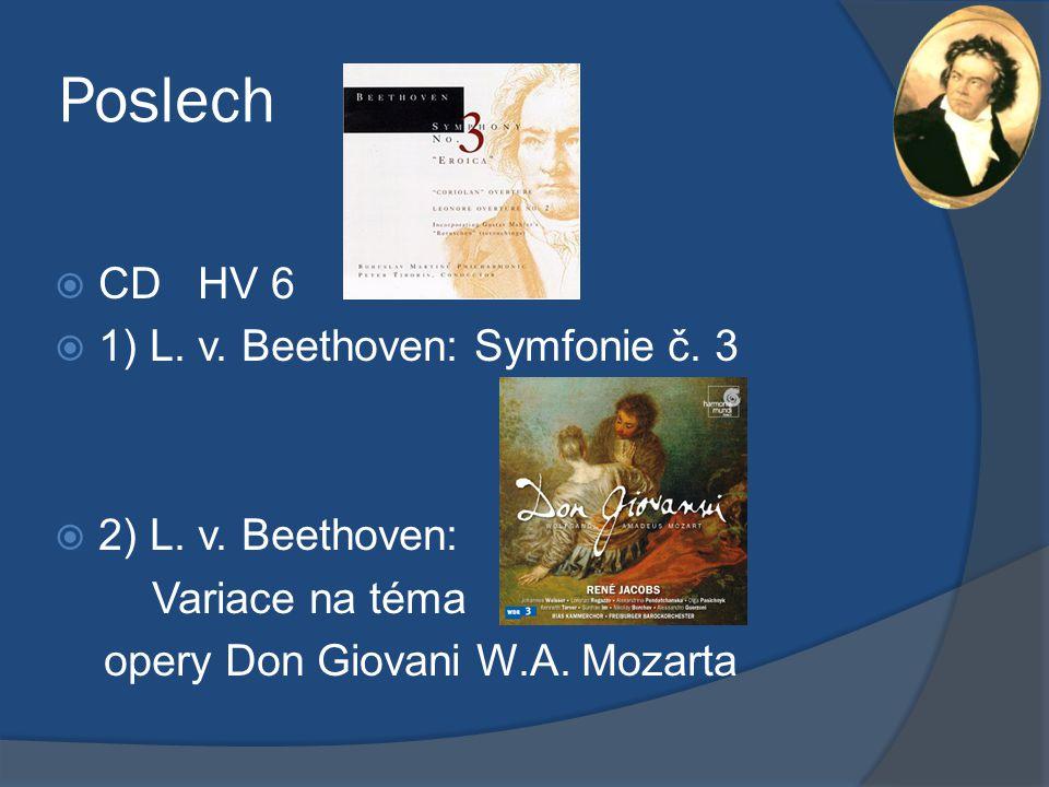 Poslech  CD HV 6  1) L. v. Beethoven: Symfonie č. 3  2) L. v. Beethoven: Variace na téma opery Don Giovani W.A. Mozarta