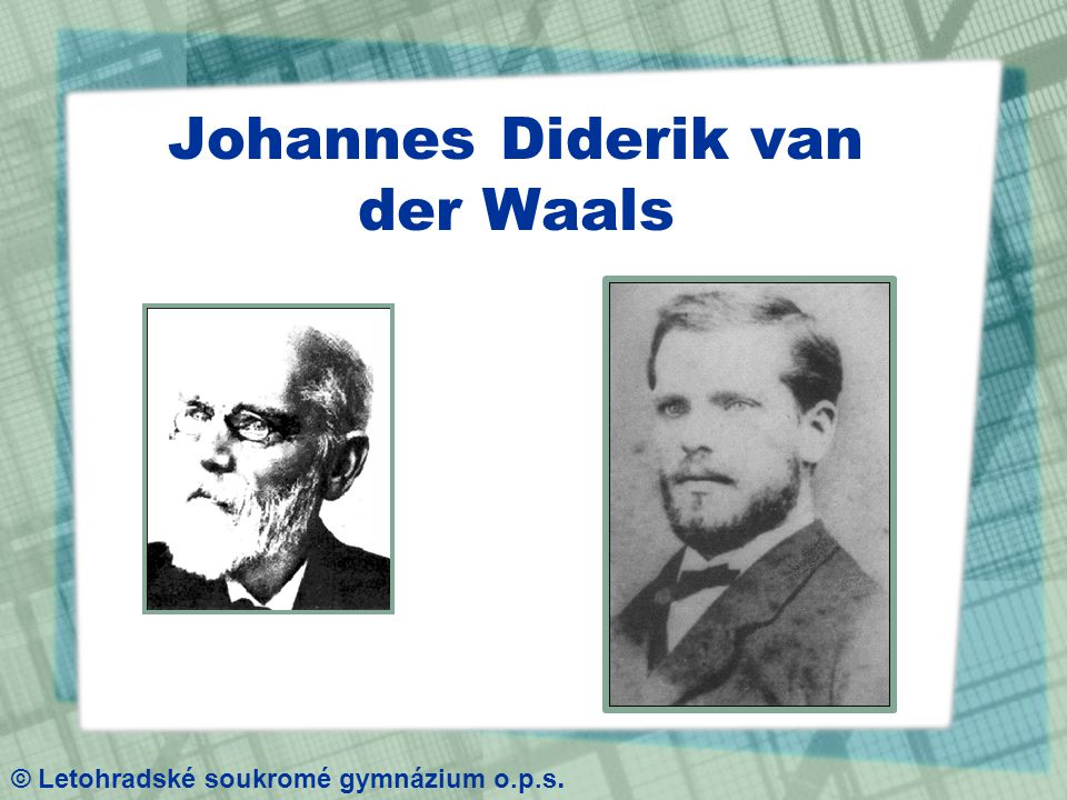 Van der Waalsovy síly Podstata = vzájemné působení molekulových dipólů.
