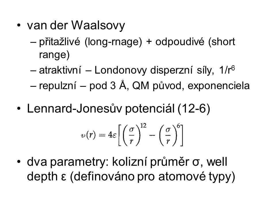 van der Waalsovy –přitažlivé (long-rnage) + odpoudivé (short range) –atraktivní – Londonovy disperzní síly, 1/r 6 –repulzní – pod 3 Å, QM původ, expon