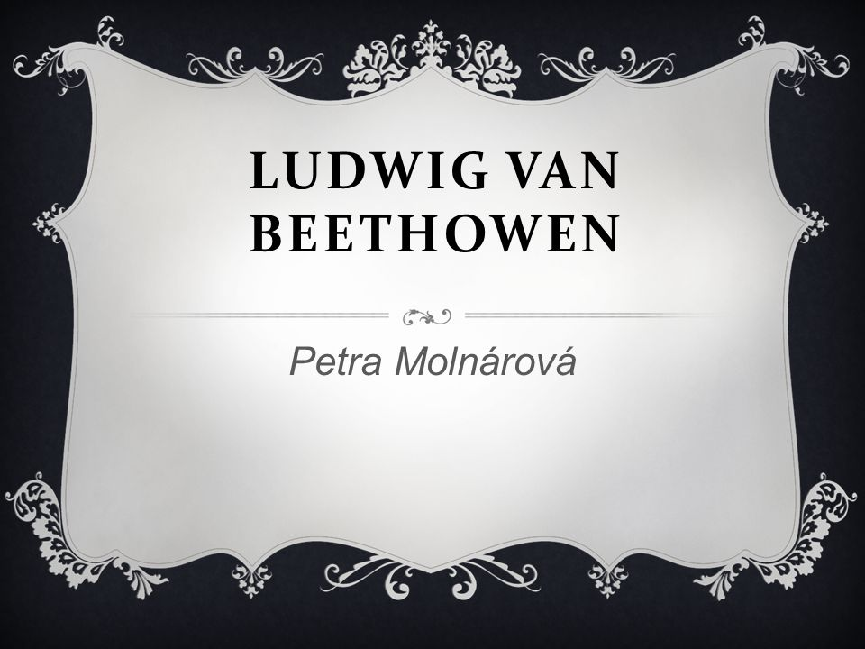 LUDWIG VAN BEETHOWEN Petra Molnárová