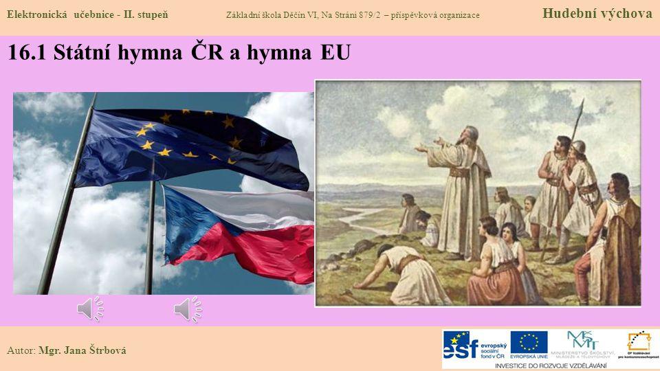 16.1 Státní hymna ČR a hymna EU Elektronická učebnice - II.
