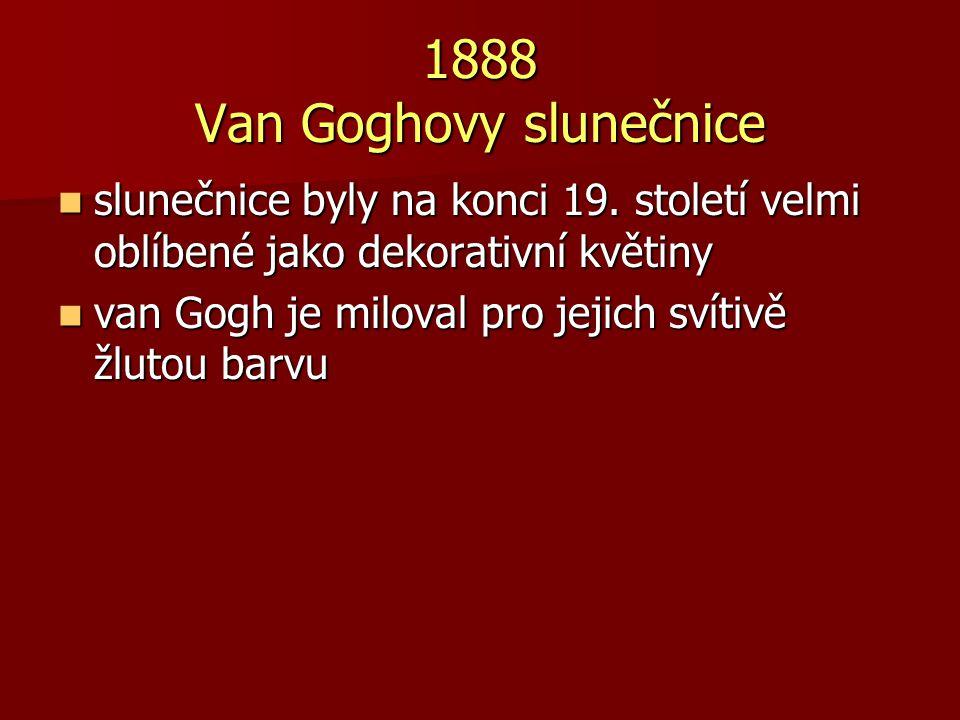1888 Van Goghovy slunečnice slunečnice byly na konci 19. století velmi oblíbené jako dekorativní květiny slunečnice byly na konci 19. století velmi ob