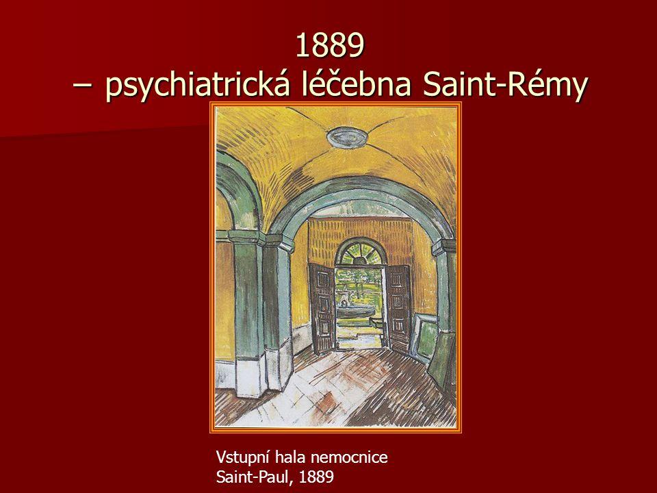 1889 − psychiatrická léčebna Saint-Rémy Vstupní hala nemocnice Saint-Paul, 1889