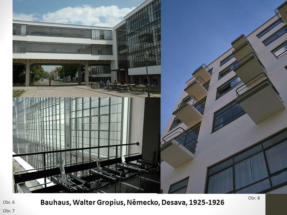 Bauhaus, Walter Gropius, Německo, Desava, 1925-1926 Obr. 6 Obr. 7 Obr. 8