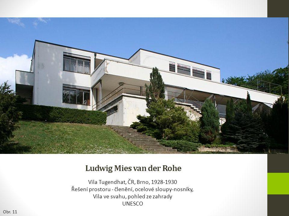 Ludwig Mies van der Rohe Vila Tugendhat, ČR, Brno, 1928-1930 Řešení prostoru - členění, ocelové sloupy-nosníky, Vila ve svahu, pohled ze zahrady UNESC