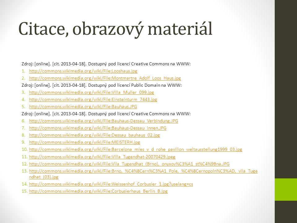Citace, obrazový materiál Zdroj: [online]. [cit. 2013-04-18]. Dostupný pod licencí Creative Commons na WWW: 1.http://commons.wikimedia.org/wiki/File:L