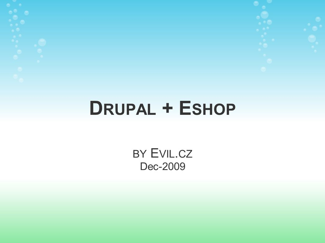 D RUPAL + E SHOP BY E VIL. CZ Dec-2009