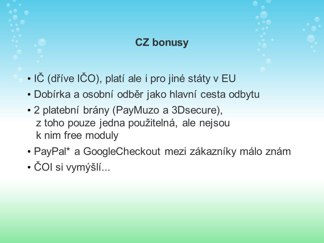 CZ bonusy IČ (dříve IČO), platí ale i pro jiné státy v EU Dobírka a osobní odběr jako hlavní cesta odbytu 2 platební brány (PayMuzo a 3Dsecure), z toho pouze jedna použitelná, ale nejsou k nim free moduly PayPal* a GoogleCheckout mezi zákazníky málo znám ČOI si vymýšlí...