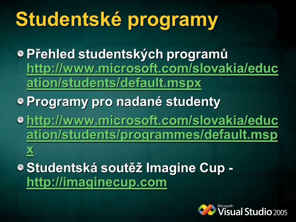 Studentské programy Přehled studentských programů http://www.microsoft.com/slovakia/educ ation/students/default.mspx http://www.microsoft.com/slovakia/educ ation/students/default.mspx http://www.microsoft.com/slovakia/educ ation/students/default.mspx Programy pro nadané studenty http://www.microsoft.com/slovakia/educ ation/students/programmes/default.msp x http://www.microsoft.com/slovakia/educ ation/students/programmes/default.msp x Studentská soutěž Imagine Cup - http://imaginecup.com http://imaginecup.com http://imaginecup.com