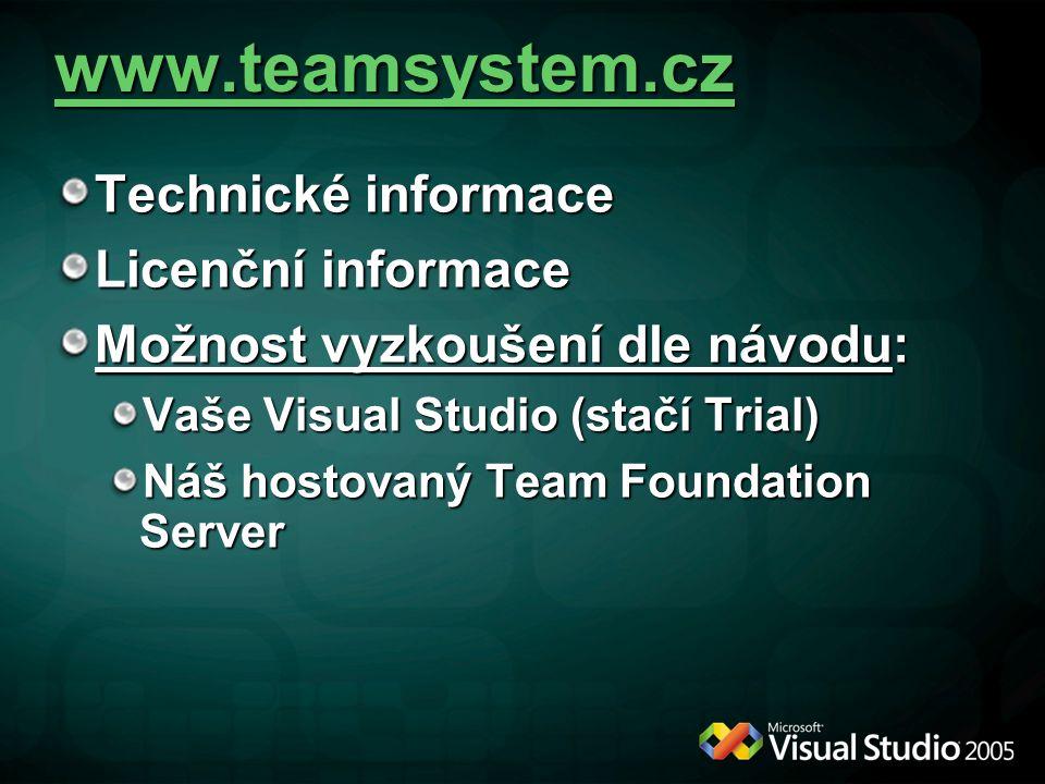 www.teamsystem.cz Technické informace Licenční informace Možnost vyzkoušení dle návodu: Vaše Visual Studio (stačí Trial) Náš hostovaný Team Foundation Server