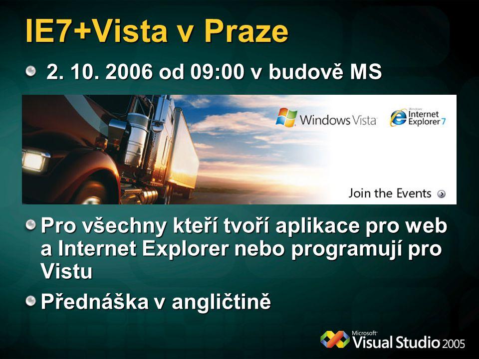 IE7+Vista v Praze 2. 10. 2006 od 09:00 v budově MS 2.