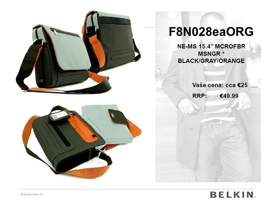 Slide Number 26 F8N028eaORG NE-MS 15.4 MCROFBR MSNGR * BLACK/GRAY/ORANGE Vaše cena: cca €25 RRP: €49.99