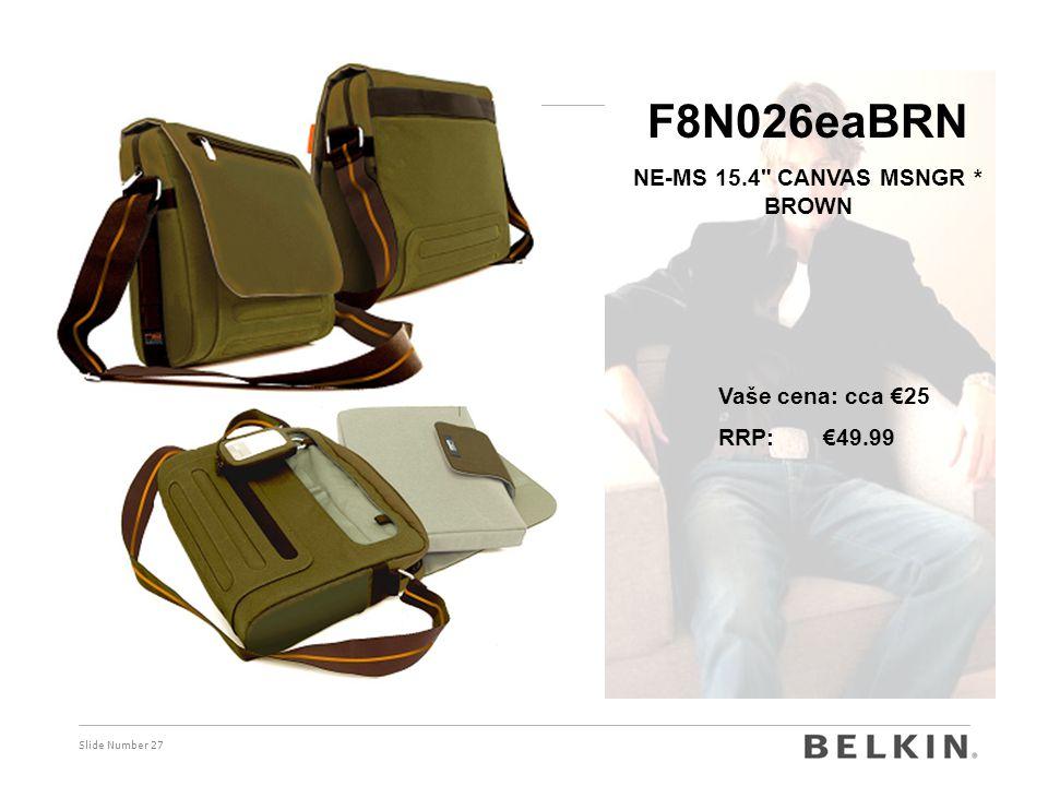 Slide Number 27 F8N026eaBRN NE-MS 15.4 CANVAS MSNGR * BROWN Vaše cena: cca €25 RRP: €49.99