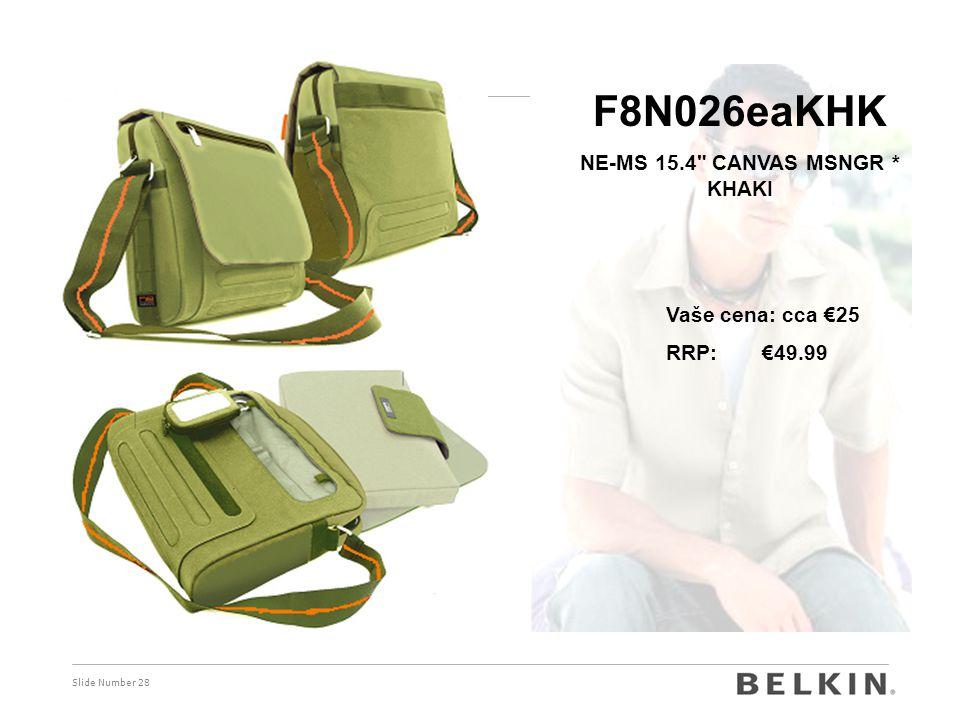 Slide Number 28 F8N026eaKHK NE-MS 15.4 CANVAS MSNGR * KHAKI Vaše cena: cca €25 RRP: €49.99