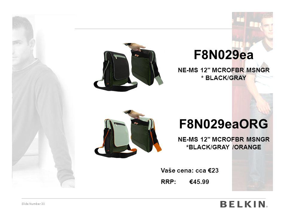Slide Number 30 F8N029ea NE-MS 12 MCROFBR MSNGR * BLACK/GRAY F8N029eaORG NE-MS 12 MCROFBR MSNGR *BLACK/GRAY /ORANGE Vaše cena: cca €23 RRP: €45.99