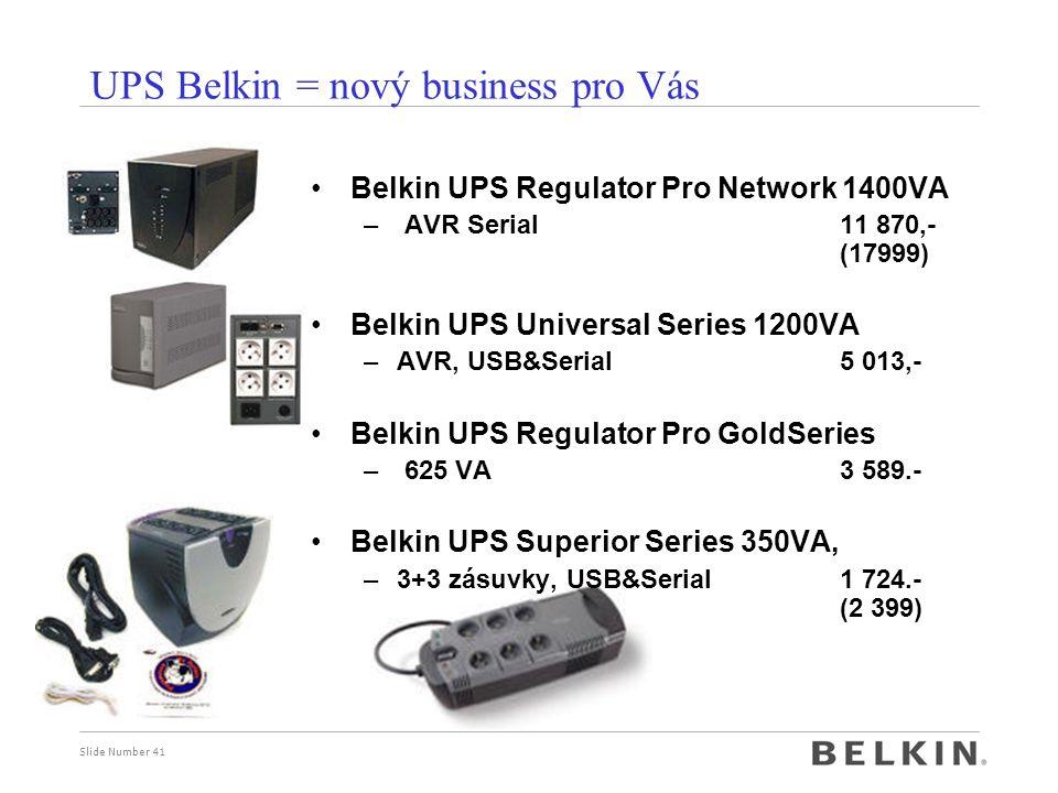 Slide Number 41 UPS Belkin = nový business pro Vás Belkin UPS Regulator Pro Network 1400VA – AVR Serial 11 870,- (17999) Belkin UPS Universal Series 1200VA –AVR, USB&Serial 5 013,- Belkin UPS Regulator Pro GoldSeries – 625 VA 3 589.- Belkin UPS Superior Series 350VA, –3+3 zásuvky, USB&Serial1 724.- (2 399)