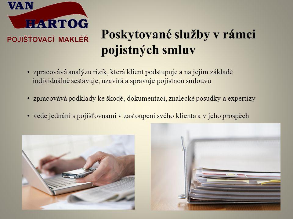 Poskytované služby v rámci pojistných smluv zpracovává analýzu rizik, která klient podstupuje a na jejím základě individuálně sestavuje, uzavírá a spravuje pojistnou smlouvu zpracovává podklady ke škodě, dokumentaci, znalecké posudky a expertízy vede jednání s pojišťovnami v zastoupení svého klienta a v jeho prospěch
