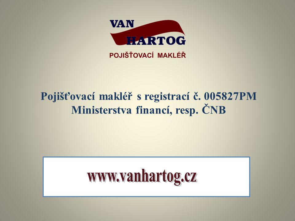Pojišťovací makléř s registrací č. 005827PM Ministerstva financí, resp. ČNB
