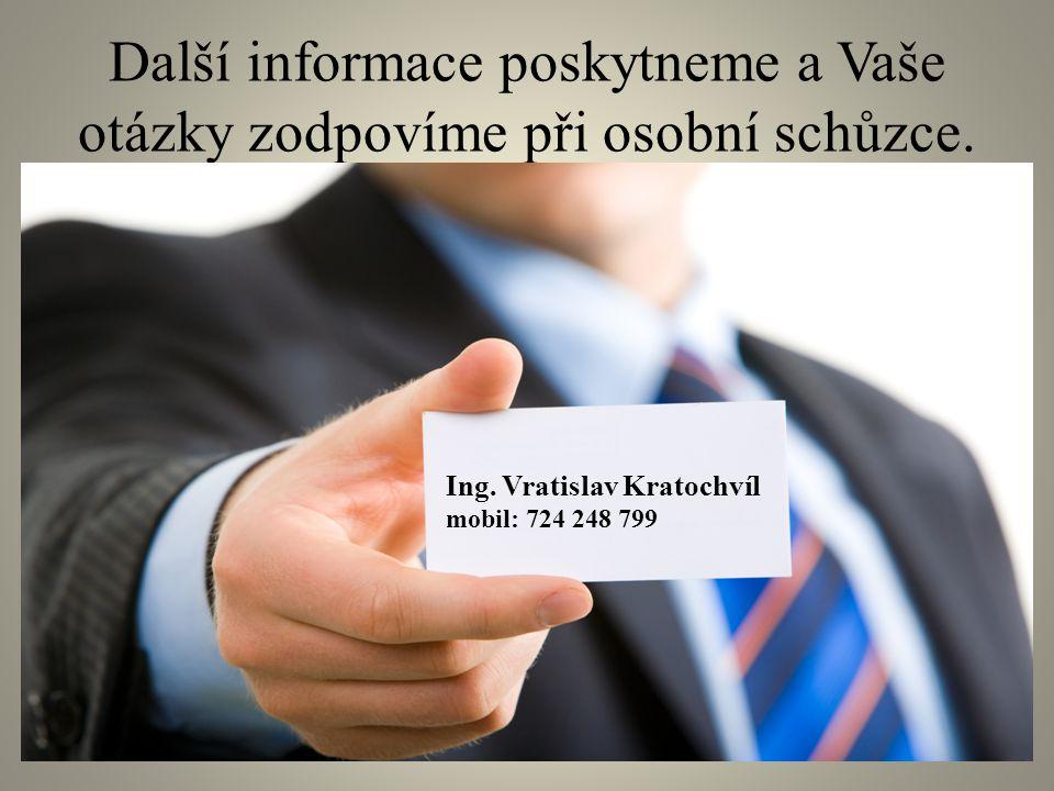 Další informace poskytneme a Vaše otázky zodpovíme při osobní schůzce.