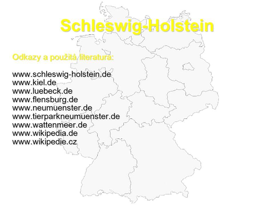 Schleswig-Holstein Odkazy a použitá literatura: www.schleswig-holstein.dewww.kiel.dewww.luebeck.dewww.flensburg.dewww.neumuenster.dewww.tierparkneumuenster.dewww.wattenmeer.dewww.wikipedia.dewww.wikipedie.cz