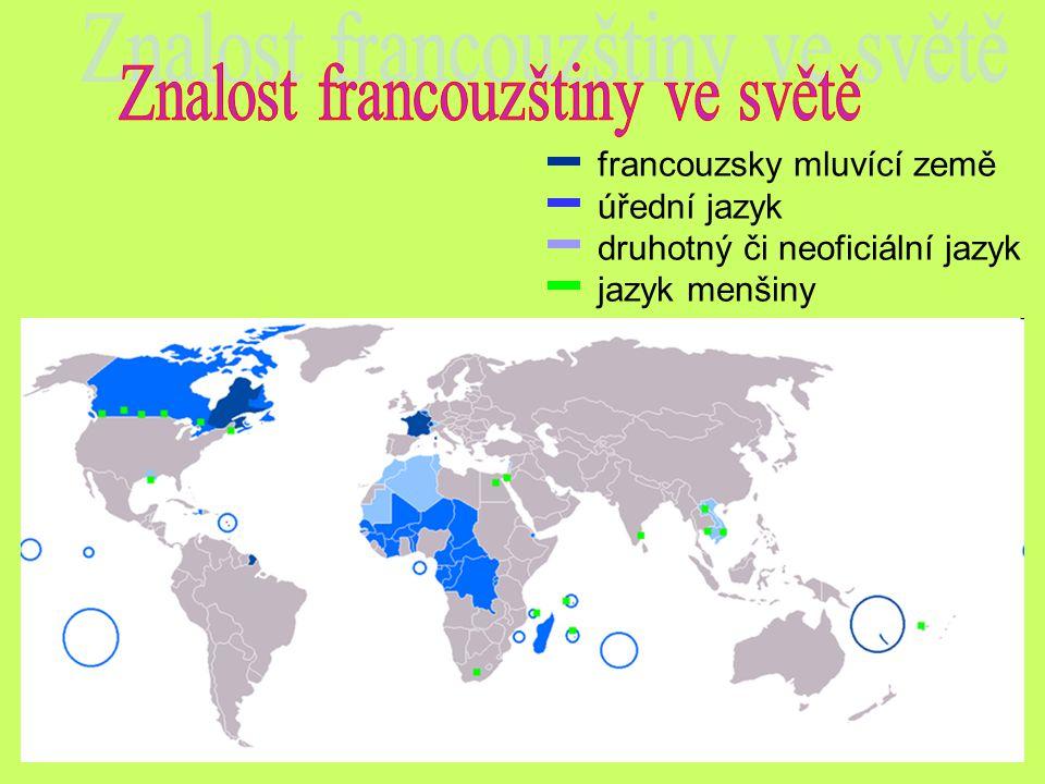 francouzsky mluvící země úřední jazyk druhotný či neoficiální jazyk jazyk menšiny