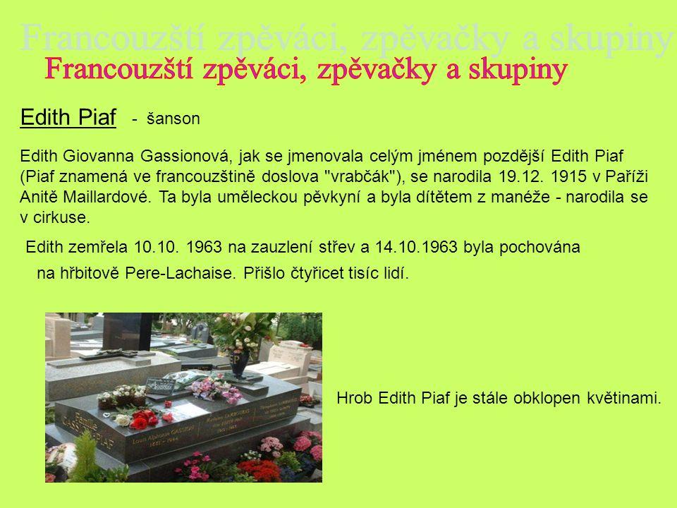 Edith Piaf Edith Giovanna Gassionová, jak se jmenovala celým jménem pozdější Edith Piaf (Piaf znamená ve francouzštině doslova