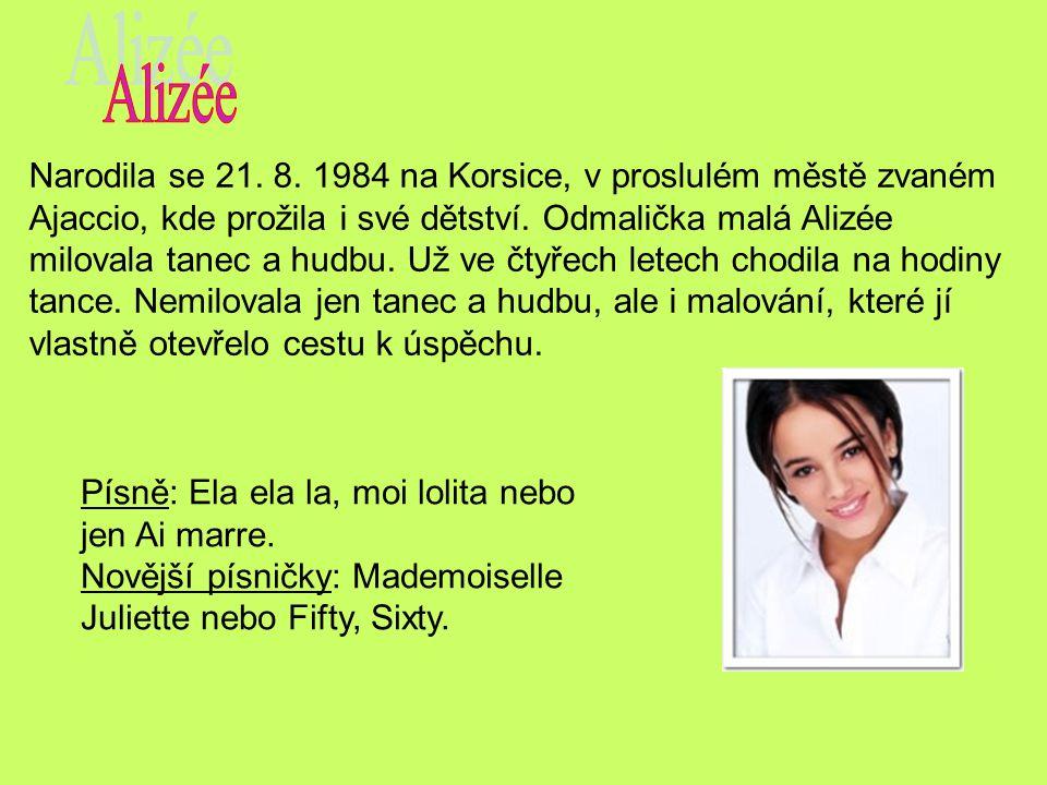 Narodila se 21. 8. 1984 na Korsice, v proslulém městě zvaném Ajaccio, kde prožila i své dětství. Odmalička malá Alizée milovala tanec a hudbu. Už ve č