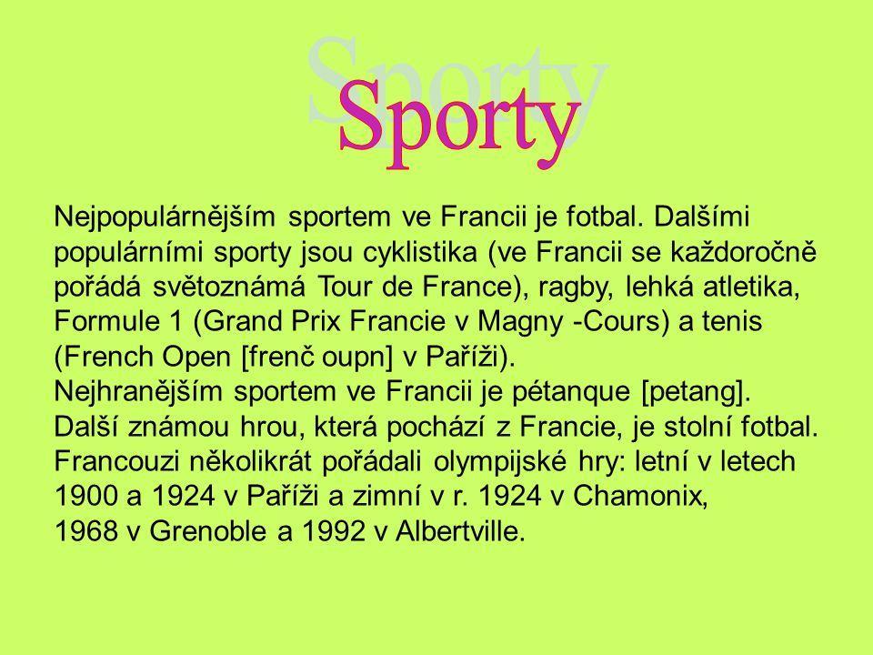 Nejpopulárnějším sportem ve Francii je fotbal. Dalšími populárními sporty jsou cyklistika (ve Francii se každoročně pořádá světoznámá Tour de France),