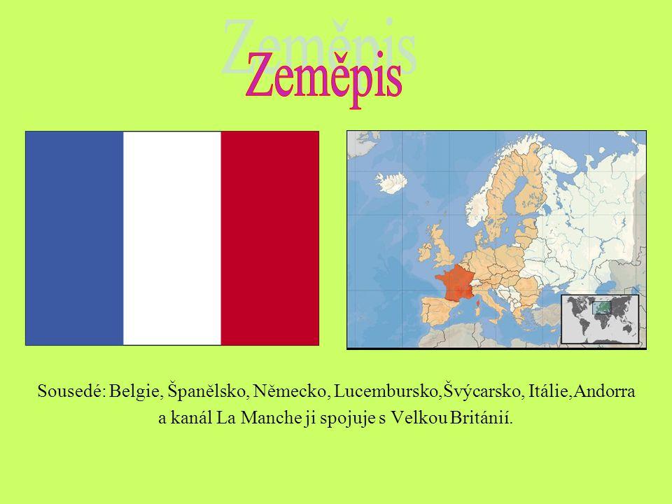 Sousedé: Belgie, Španělsko, Německo, Lucembursko,Švýcarsko, Itálie,Andorra a kanál La Manche ji spojuje s Velkou Británií.