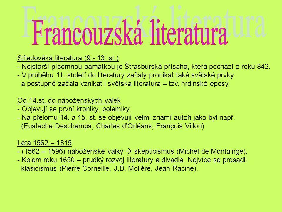 Středověká literatura (9.- 13. st.) - Nejstarší písemnou památkou je Štrasburská přísaha, která pochází z roku 842. - V průběhu 11. století do literat