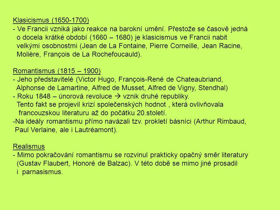 Klasicismus (1650-1700) - Ve Francii vzniká jako reakce na barokní umění. Přestože se časově jedná o docela krátké období (1660 – 1680) je klasicismus