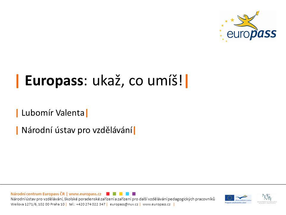 Národní centrum Europass ČR | www.europass.cz Národní ústav pro vzdělávání, školské poradenské zařízení a zařízení pro další vzdělávání pedagogických
