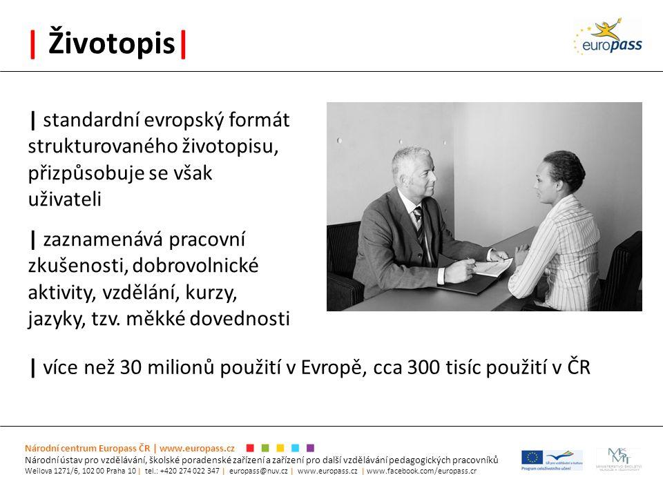 | Životopis| Národní centrum Europass ČR | www.europass.cz Národní ústav pro vzdělávání, školské poradenské zařízení a zařízení pro další vzdělávání p