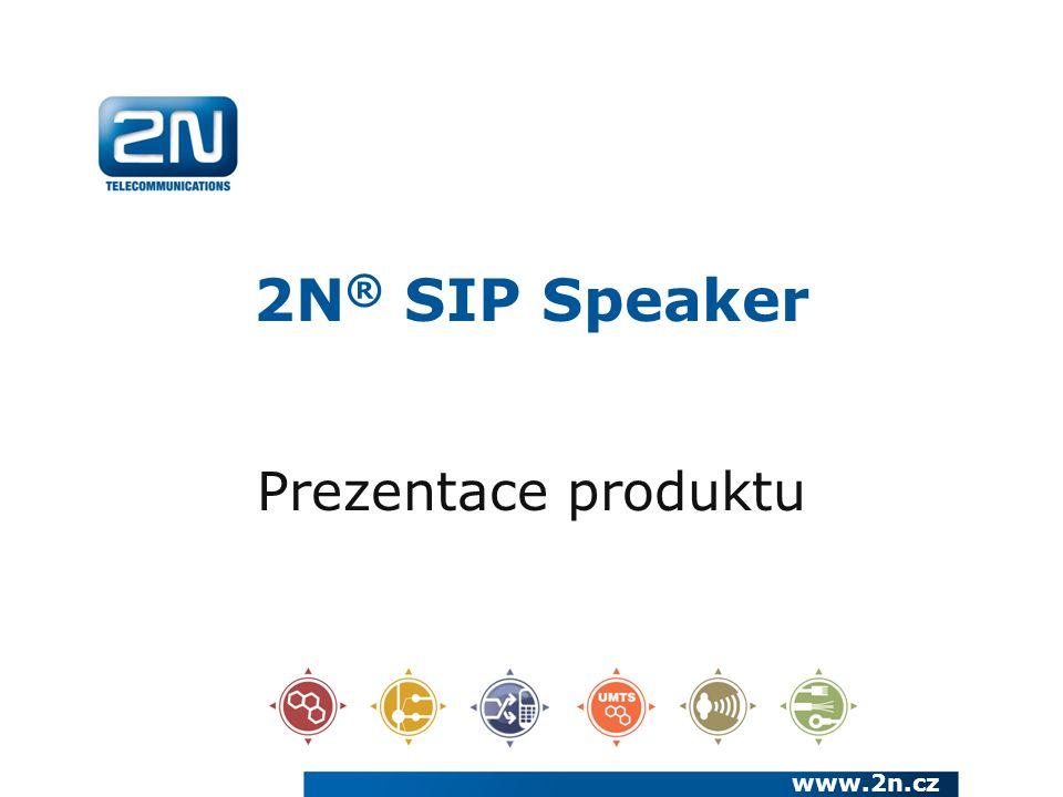 2N ® SIP Speaker Prezentace produktu www.2n.cz