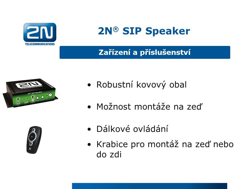 Robustní kovový obal Možnost montáže na zeď Dálkové ovládání Krabice pro montáž na zeď nebo do zdi 2N ® SIP Speaker Zařízení a příslušenství