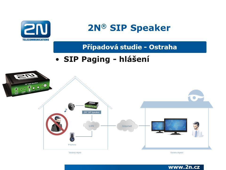 2N ® SIP Speaker Případová studie - Ostraha SIP Paging - hlášení www.2n.cz