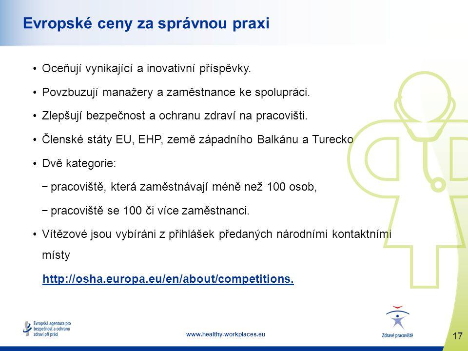 17 www.healthy-workplaces.eu Evropské ceny za správnou praxi Oceňují vynikající a inovativní příspěvky. Povzbuzují manažery a zaměstnance ke spoluprác