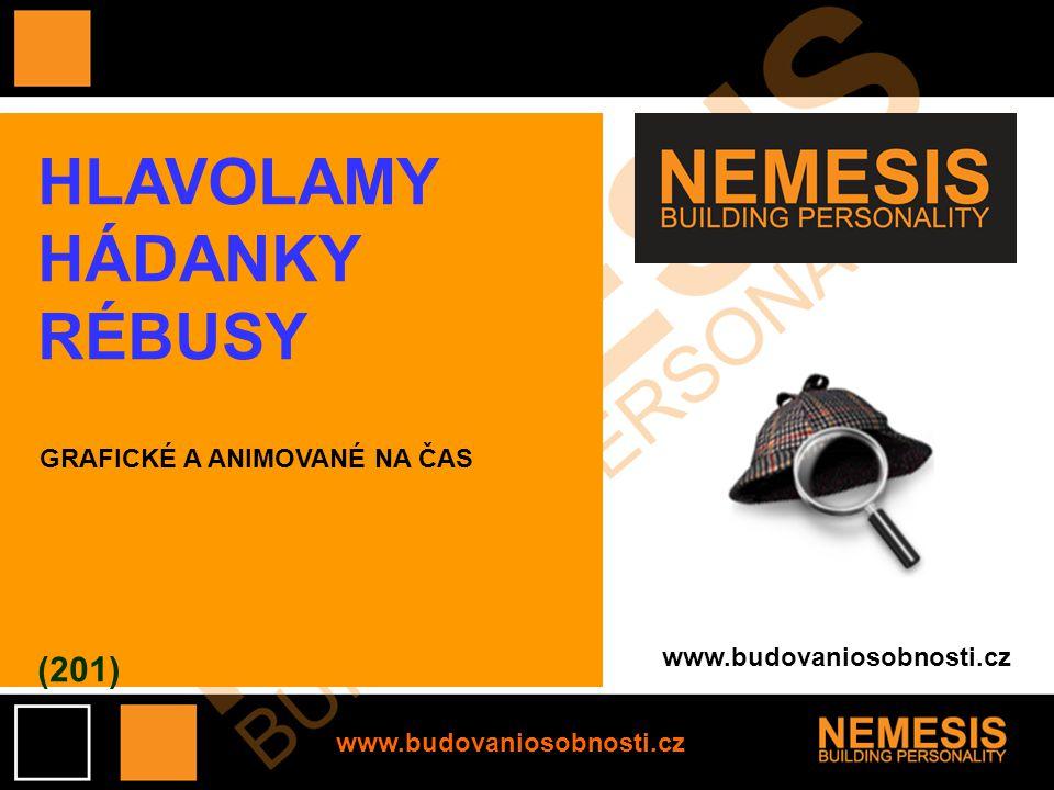 www.budovaniosobnosti.cz HLAVOLAMY HÁDANKY RÉBUSY (201) GRAFICKÉ A ANIMOVANÉ NA ČAS