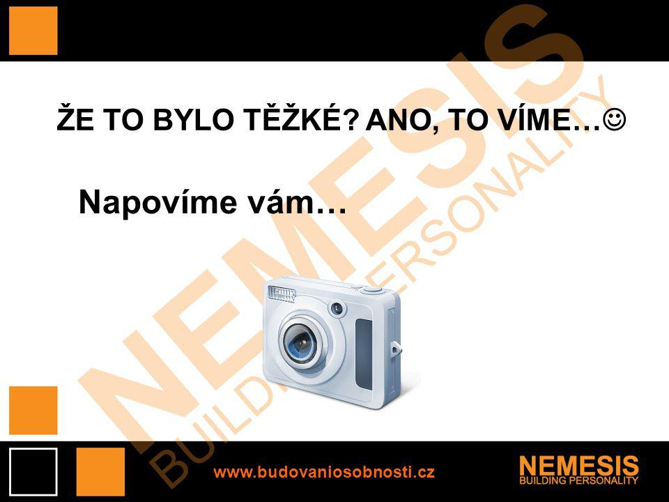 www.budovaniosobnosti.cz ŽE TO BYLO TĚŽKÉ? ANO, TO VÍME… Napovíme vám…