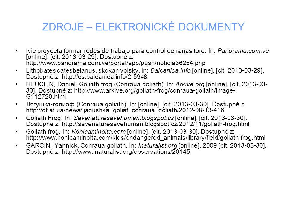 ZDROJE – ELEKTRONICKÉ DOKUMENTY Ivic proyecta formar redes de trabajo para control de ranas toro. In: Panorama.com.ve [online]. [cit. 2013-03-29]. Dos