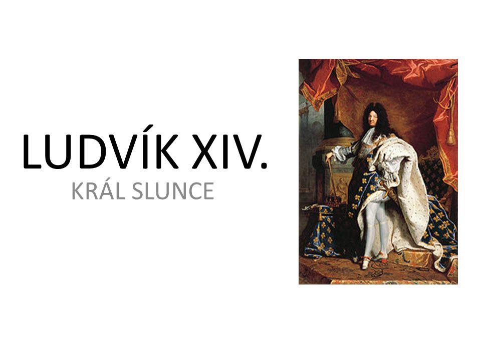 LUDVÍK XIV. KRÁL SLUNCE