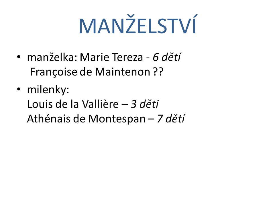 manželka: Marie Tereza - 6 dětí Françoise de Maintenon ?.