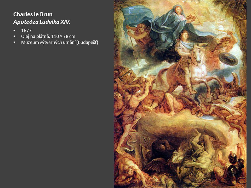 Charles le Brun Apoteóza Ludvíka XIV. 1677 1677 Olej na plátně, 110 × 78 cm Olej na plátně, 110 × 78 cm Muzeum výtvarných umění (Budapešť) Muzeum výtv