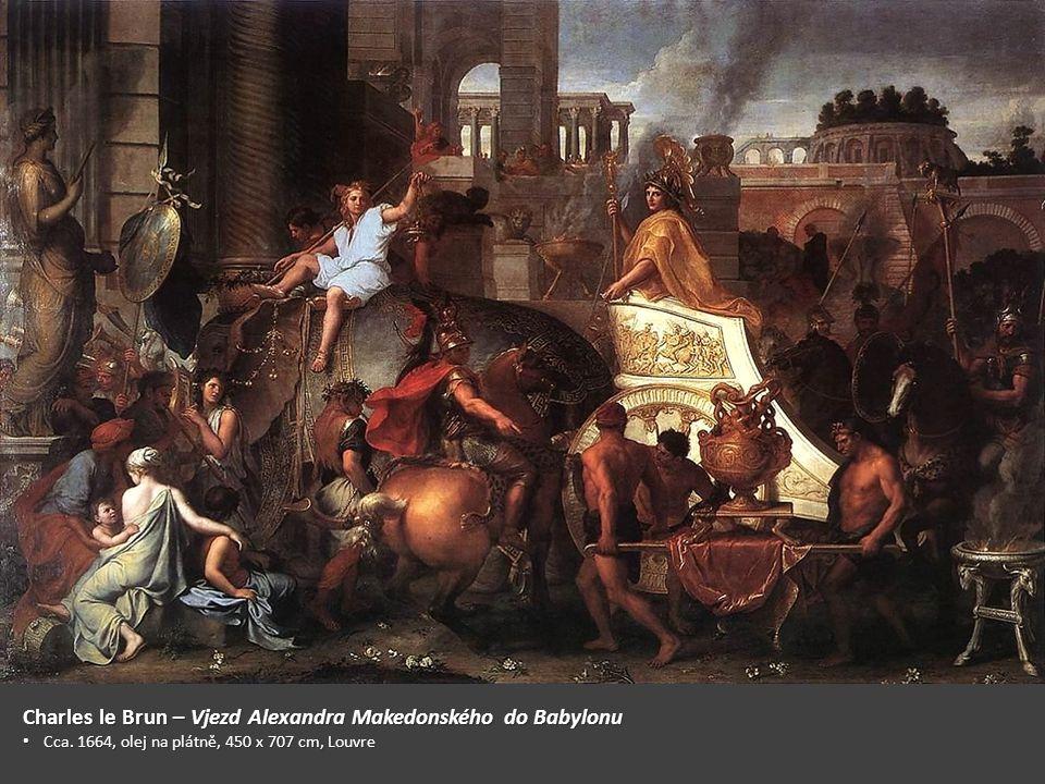 Charles le Brun – Vjezd Alexandra Makedonského do Babylonu Cca. 1664, olej na plátně, 450 x 707 cm, Louvre Cca. 1664, olej na plátně, 450 x 707 cm, Lo