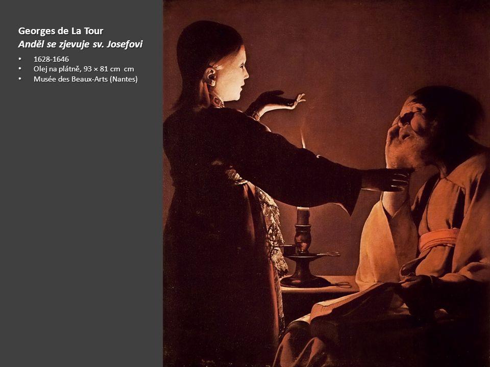 Georges de La Tour Anděl se zjevuje sv. Josefovi 1628-1646 1628-1646 Olej na plátně, 93 × 81 cm cm Olej na plátně, 93 × 81 cm cm Musée des Beaux-Arts