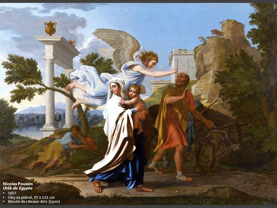 Nicolas Poussin Útěk do Egypta 1657 1657 Olej na plátně, 97 x 133 cm Olej na plátně, 97 x 133 cm Musée des Beaux-Arts (Lyon) Musée des Beaux-Arts (Lyo