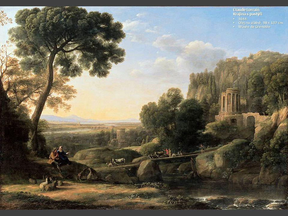Claude Lorrain Krajina s pastýři 1644 1644 Olej na plátně, 98 × 137 cm Olej na plátně, 98 × 137 cm Musée de Grenoble Musée de Grenoble