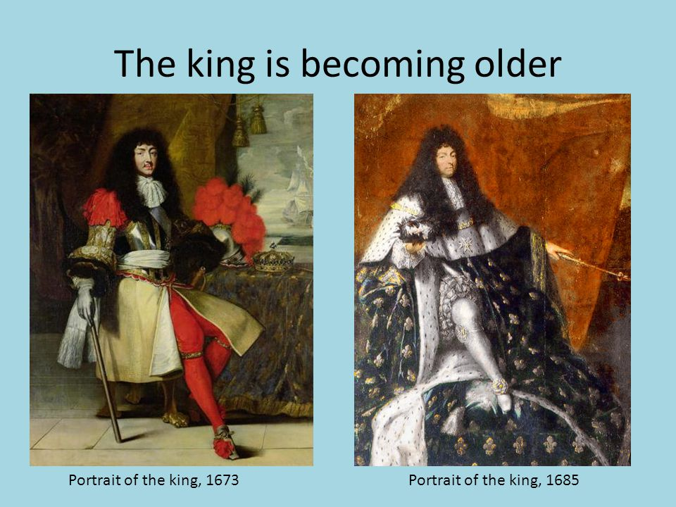 The king is becoming older Portrait of the king, 1673Portrait of the king, 1685
